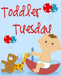 I forgot about Toddler Tuesday!