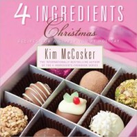 4 Ingredients Christmas: Recipes for a Simply Yummy Holiday {Cookbook Review & Giveaway}