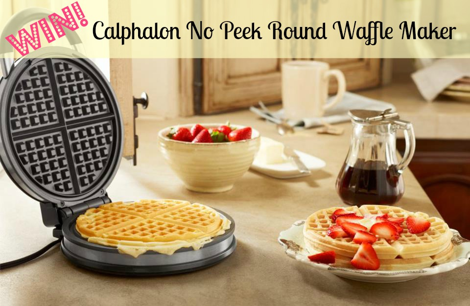 Win a Calphalon No Peek Round Waffle Maker from Must Have Mom