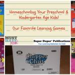 Homeschooling Games for Preschool & Kindergarten: A Few Of Our Favorites!