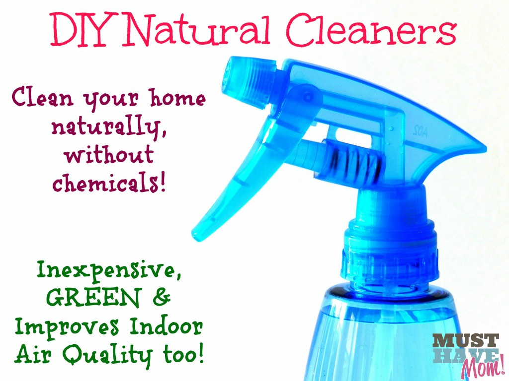 DIY Natural Cleaners Recipes - Must Have Mom