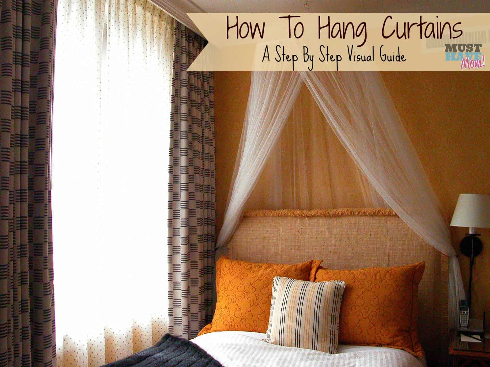 how to hang curtains a step by step visual guide must have mom