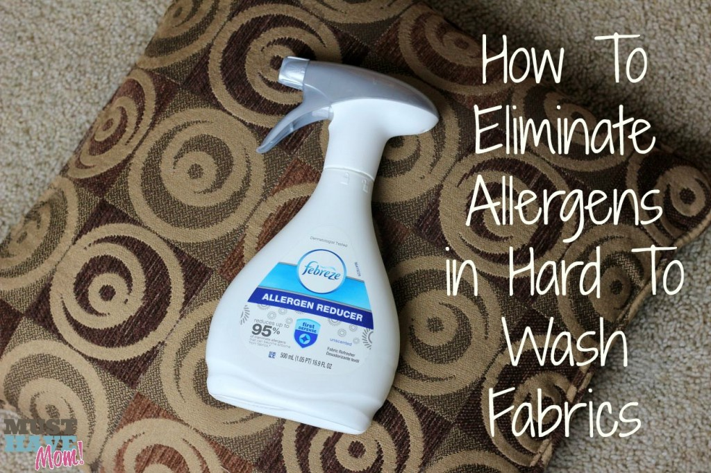 How to eliminate allergens in hard to wash fabrics - Must Have Mom