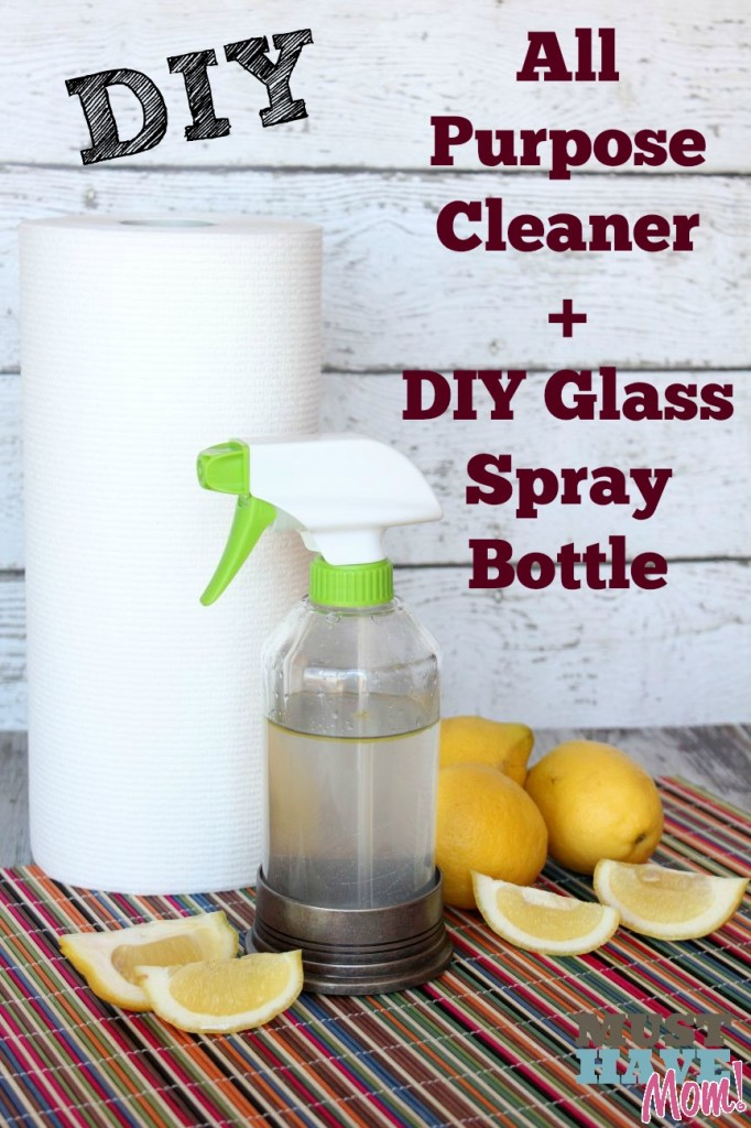 DIY All Purpose Cleaner + DIY Glass Spray Bottle - Must Have Mom