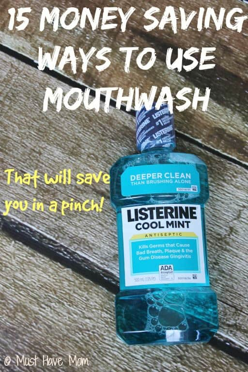 15 Money Saving Ways To Use Mouthwash (That will save you in a pinch!) - Must Have Mom