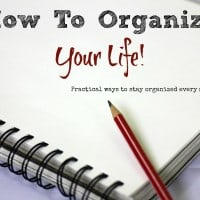 How To Organize Your Life Practical Ways To Stay Organized Every Single Day -Musthavemom.com