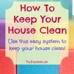 How To Keep Your House Clean + Free Printable Weekly Cleaning & Laundry Schedule!