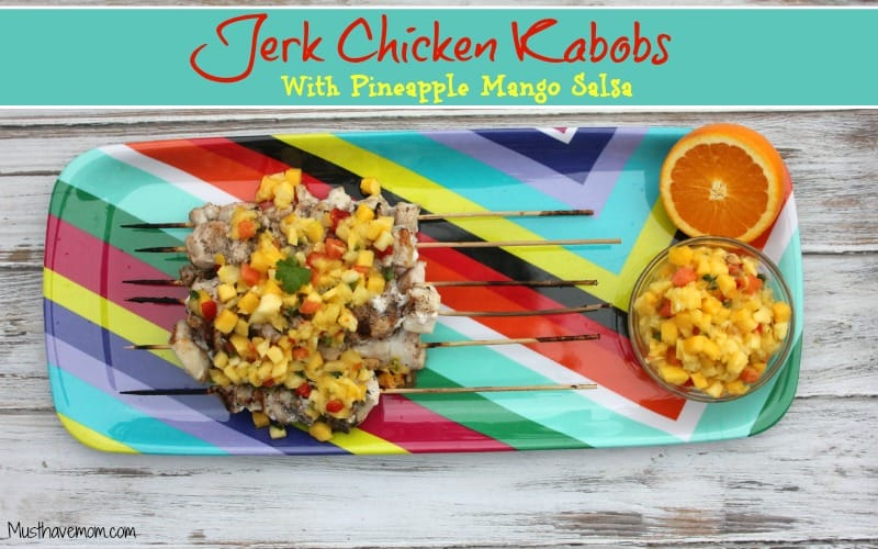 Jerk Chicken Kabobs with Pineapple Mango Salsa Recipe -Musthavemom.com
