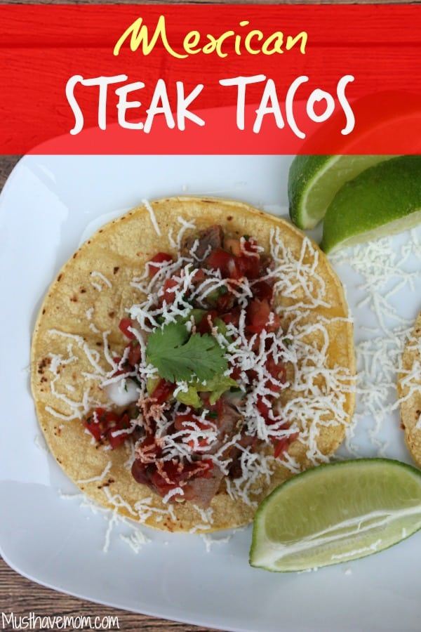 Mexican Steak Tacos with Marinade Recipe -Musthavemom.com