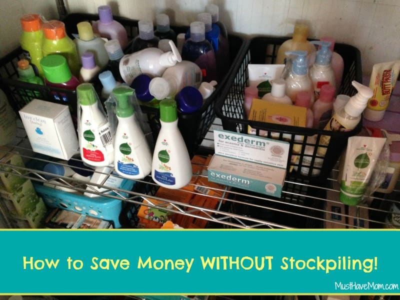 How to save money without stockpiling or driving all over town! -Musthavemom.com