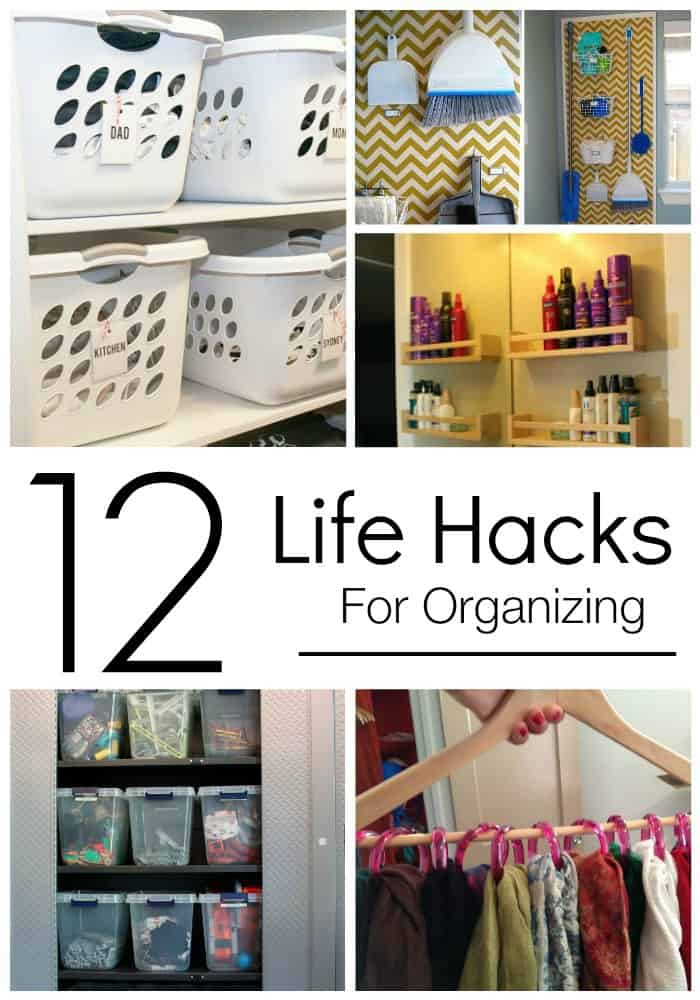 12 Life Hacks for Organizing