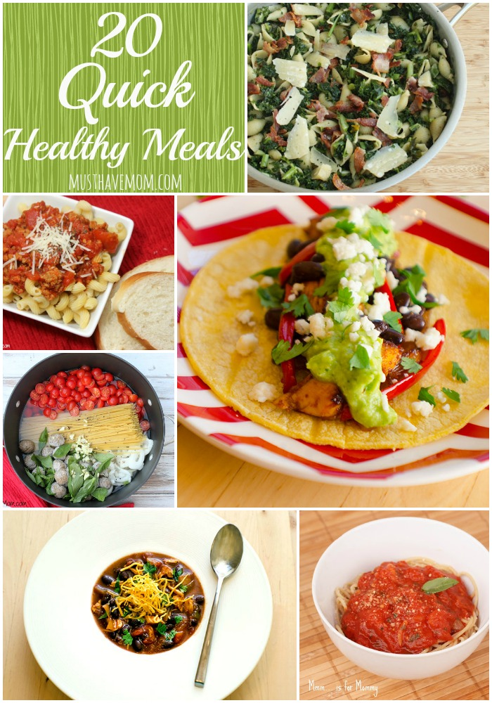 20 Quick Healthy Meals from Musthavemom.com
