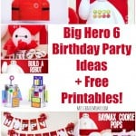 Big Hero 6 Birthday Party Ideas + Free Printables!