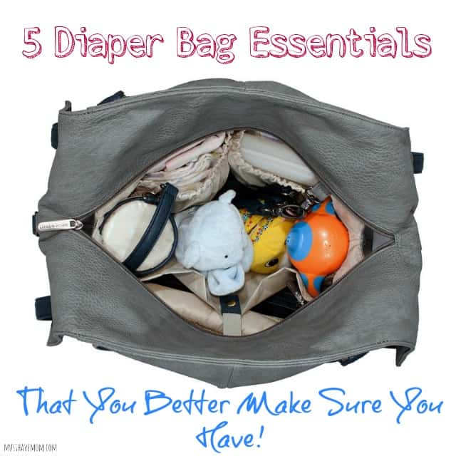 5 Diaper Bag Essentials That You Better Make Sure You Have Packed!