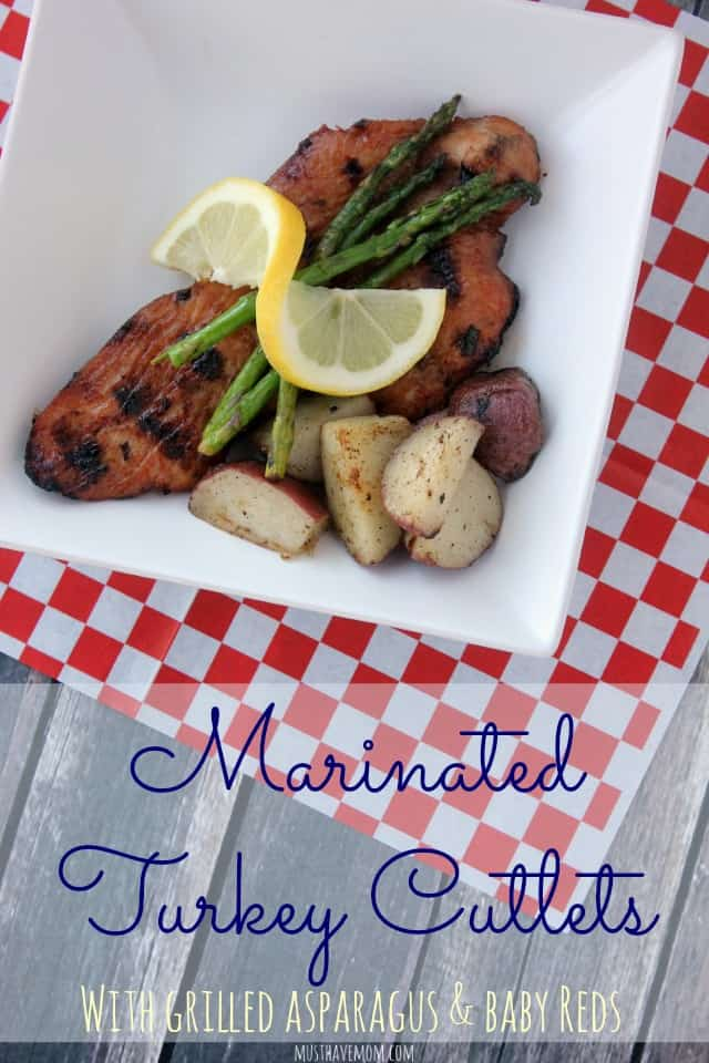 Marinated Turkey Cutlets with Grilled Asparagus and Baby Red Potatoes on the Grill! Great Memorial Day Recipe using turkey as a healthy grilling idea.