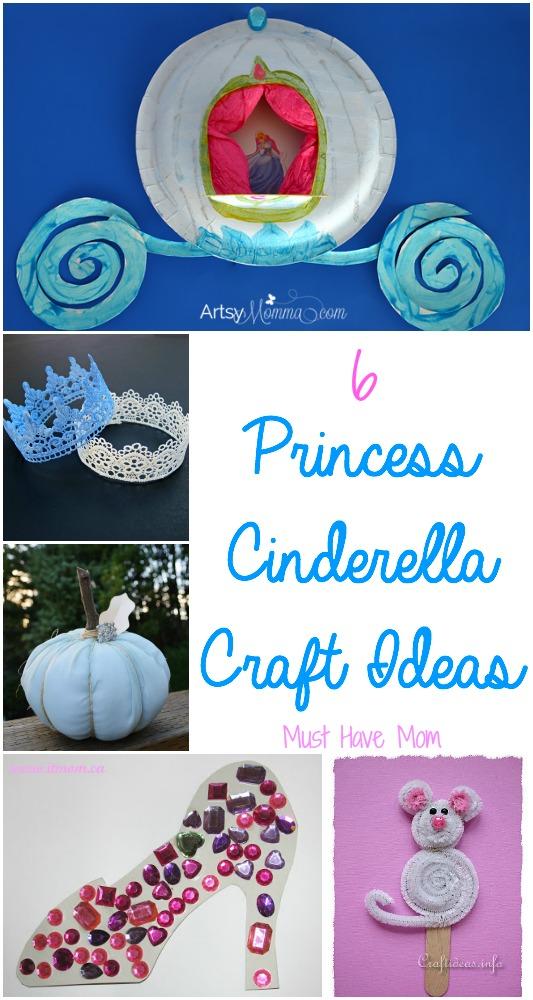 6 Princess Cinderella Craft Ideas. Fun princess crafts for kids.