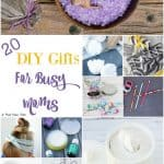 20 DIY Gifts For Busy Moms: Ideas To Encourage & Support Fellow Moms!