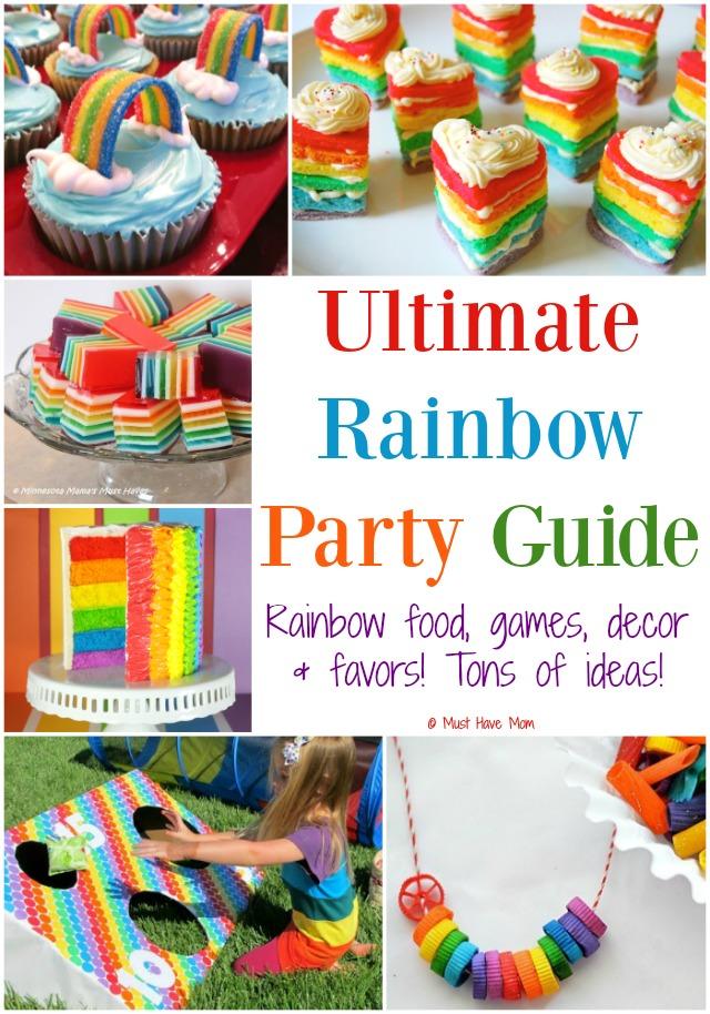 Ultimate Rainbow Party Guide Rainbow food ideas, rainbow party games & activities, rainbow party favors and rainbow decor ideas!