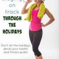Tips to staying on track through the holidays with your fitness and diet goals!