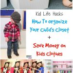 Must Have Kids Life Hacks: How To Organize Your Closet & Save Money On Kids Clothes