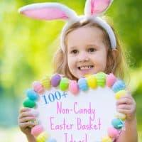 100+ Non Candy Easter Basket Ideas
