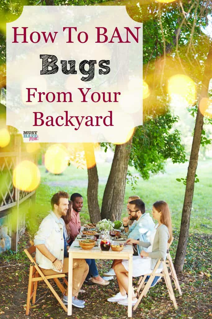 How to ban bugs from your backyard party! Prevent mosquitoes in your yard. Easy way to keep your yard bug free and enjoy your backyard BBQ without bugs!