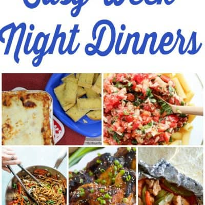 7 Easy Week Night Dinners – Weekly Meal Plan – Week 17