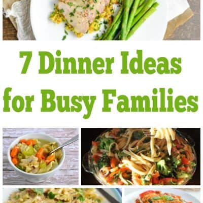 7 Weeknight Dinner Ideas For Busy Families! Weekly Meal Plan – Week 18