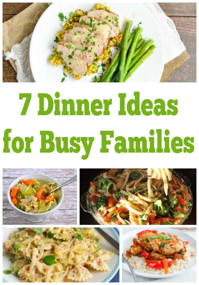 7 dinner ideas for busy families. Find easy weeknight meal plans perfect for busy nights and easy dinners!