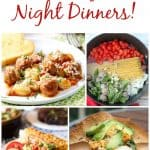 7 Tasty Week Night Dinners! Weekly Meal Plan – Week 19