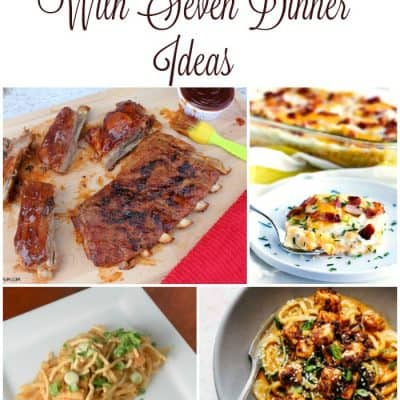 7 Dinner Ideas For Your Weekly Meal Plan – Week 24