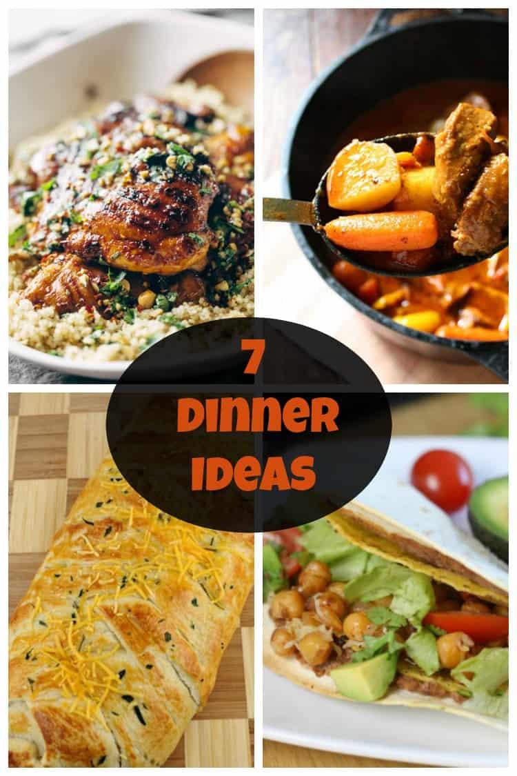 7 Dinner Ideas