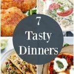 7 Tasty Dinners! Weekly Meal Plan – Week 10