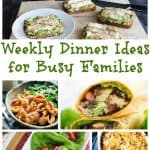 Weekly Dinner Ideas For Busy Families: Weekly Meal Planning – Week 22