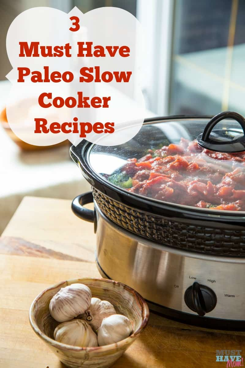3 must have paleo slow cooker recipes. If you are on the paleo diet you need these crock pot recipe ideas!