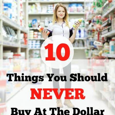 10 Things You Should Never Buy at the Dollar Store