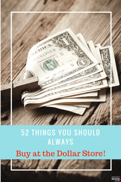 52 Things you should ALWAYS buy at the dollar store! Save money shopping at the dollar store. These are the best values you'll find for the money!