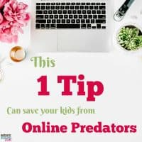 This 1 Tip Can Save Your Kids From Online Predators! A MUST READ!