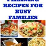 Meal Planning Recipes for Busy Families – Week 32