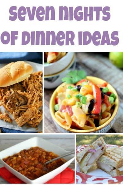 Seven Nights of Dinner Ideas- Week 36