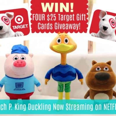P. King Duckling Is Now On Netflix + FOUR $25 Target Gift Cards Giveaway!