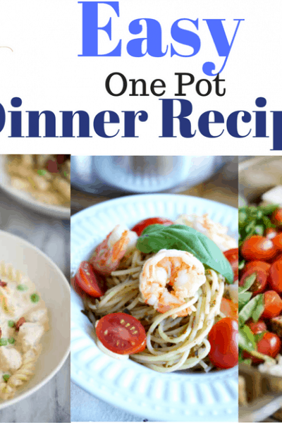 These Easy One Pot Dinner Recipes will help you get a delicious dinner on the table in no time with minimal dishes to clean up.
