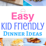 Easy Kid Friendly Dinner Recipes