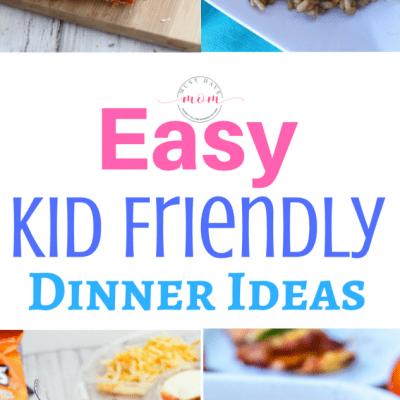 Easy Kid Friendly Dinner Recipes