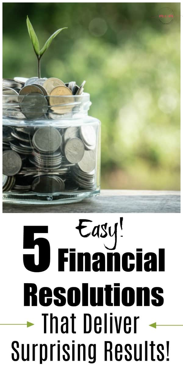 5 easy financial resolutions that deliver surprising results! Try these tips to reset your finances and get on budget.