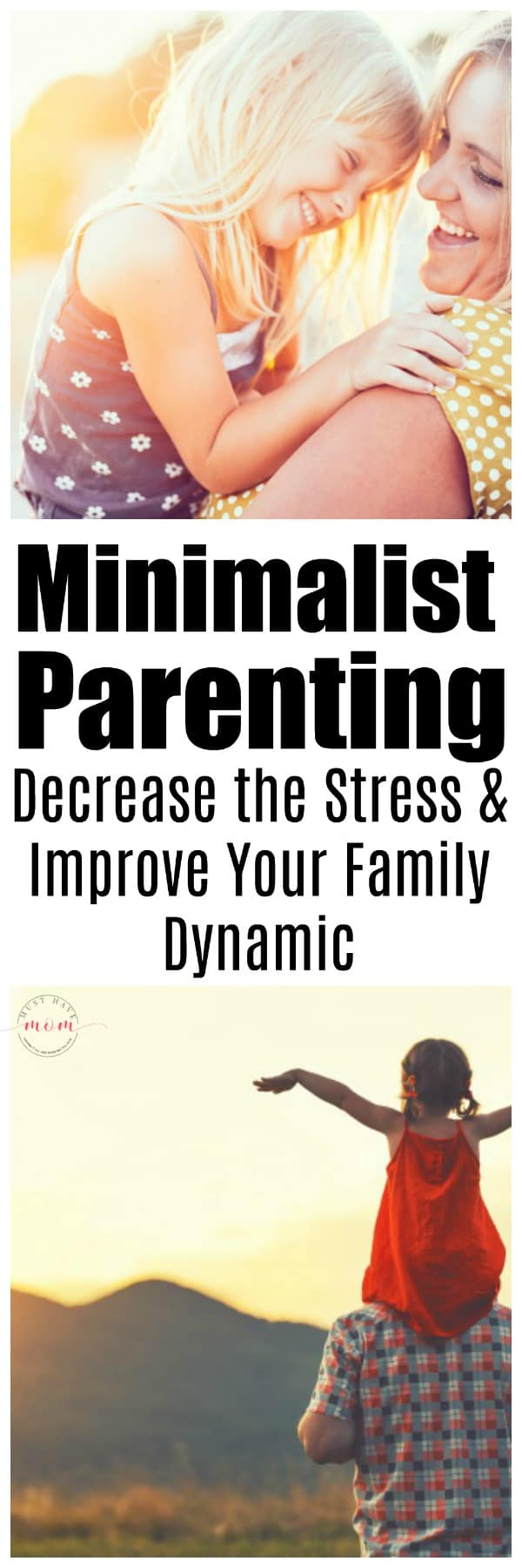 Minimalist parenting tips to decrease stress and improve the family dynamic.