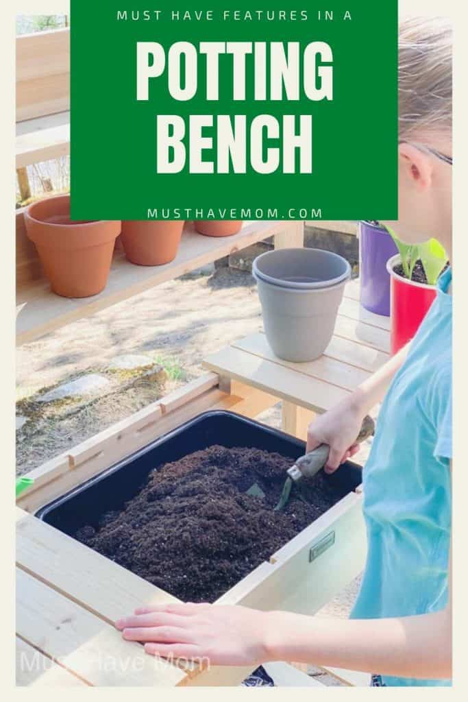 must have features in a potting bench