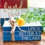 Life Is Better At The Lake Cricut Project