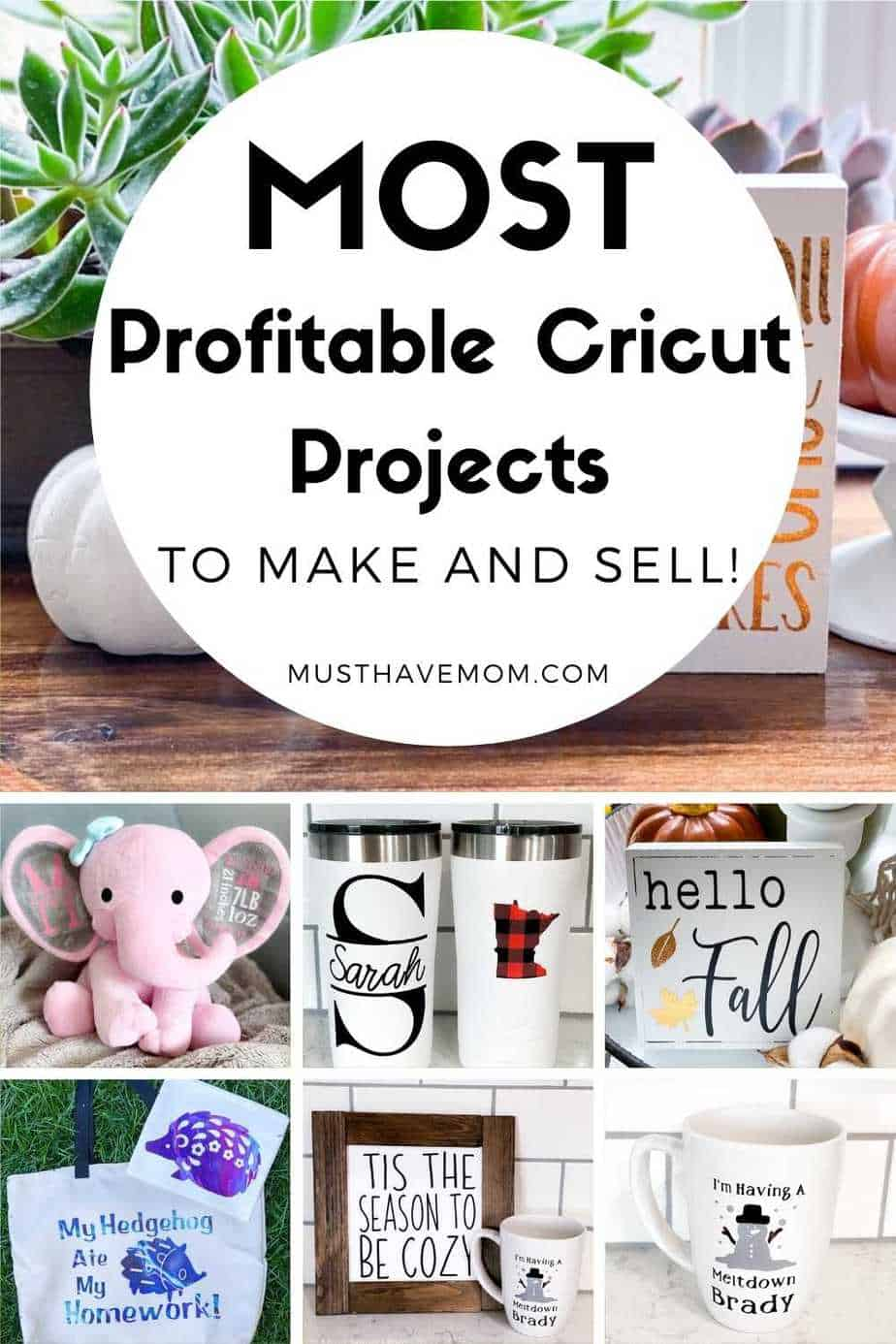 Most Profitable Cricut Projects To Sell For A Side Hustle Must Have Mom